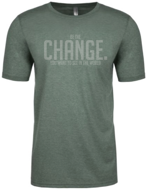 Be the Change - Tee - Green