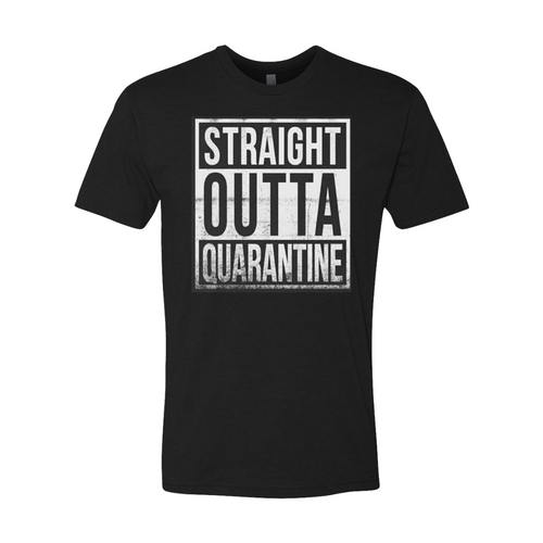 Straight Outta Quarantine - Tee - FINAL SALE