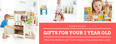 How to Find the Perfect Gift For Your Two Year Old Toddler