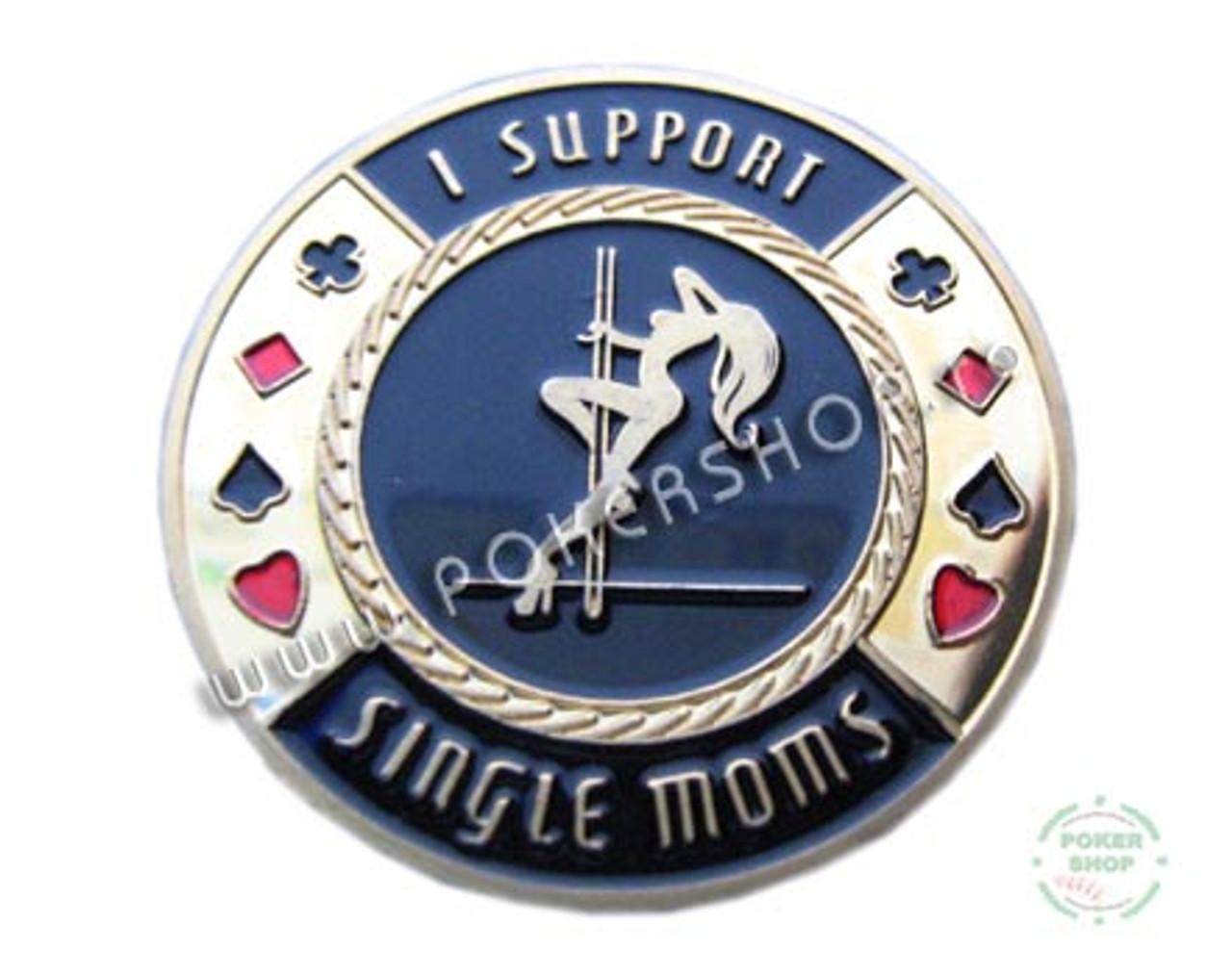 Poker Card Guard - I SUPPORT SINGLE MOMS
