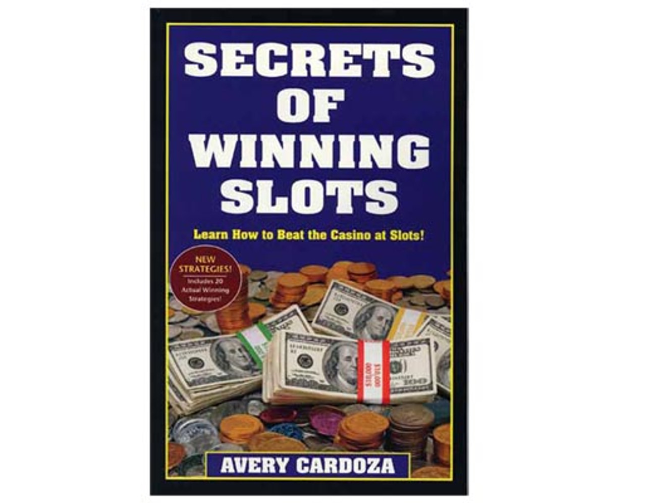 SECRETS OF WINNING SLOTS - Learn how to beat the casino at slots !