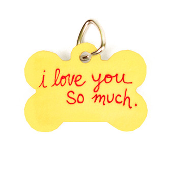 I Love You So Much Pet Tag
