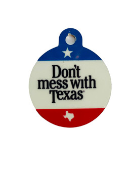 Don't Mess with Texas Pet Tag