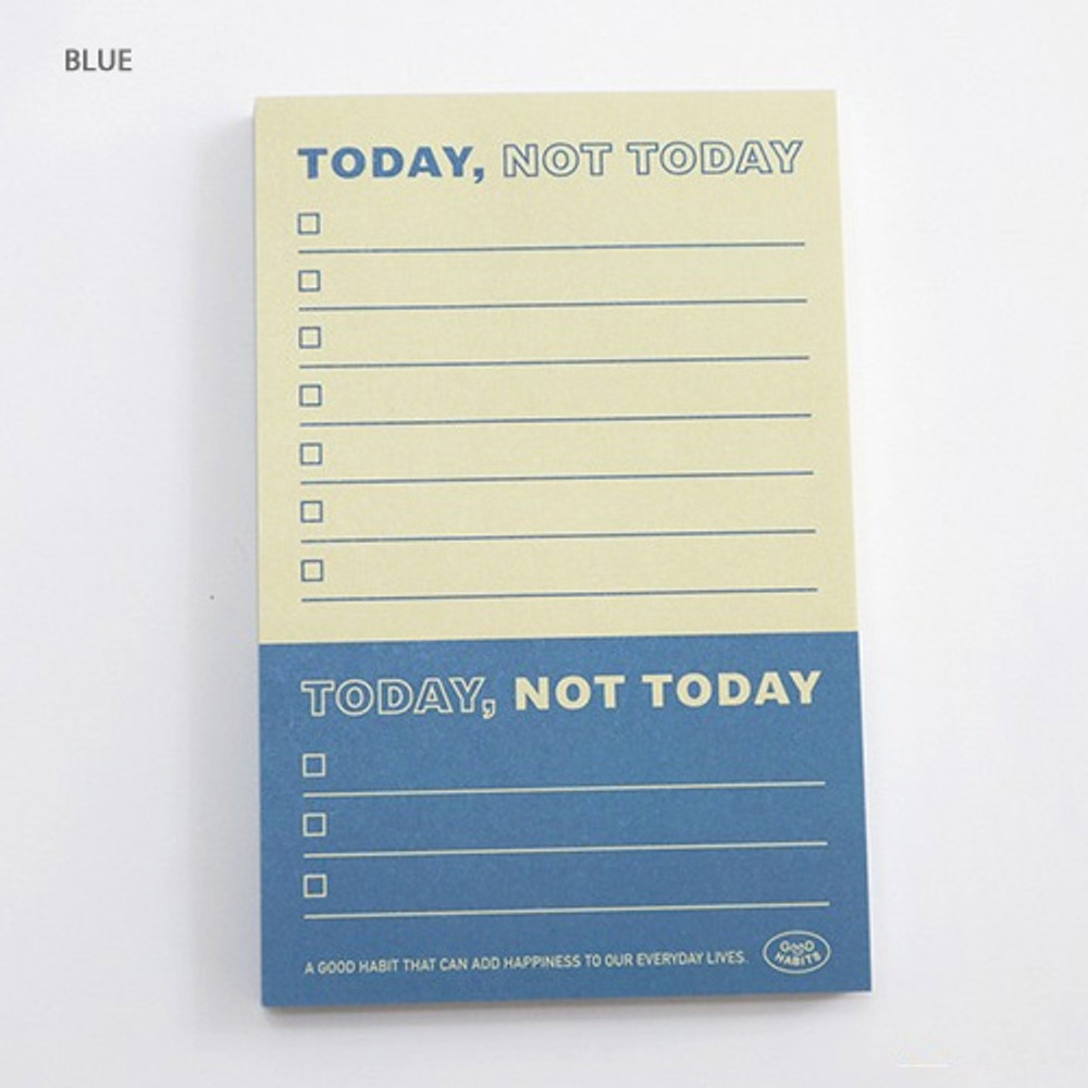 Blue - Good habits Today not today to do list notepad