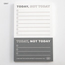 Gray - Good habits Today not today to do list notepad