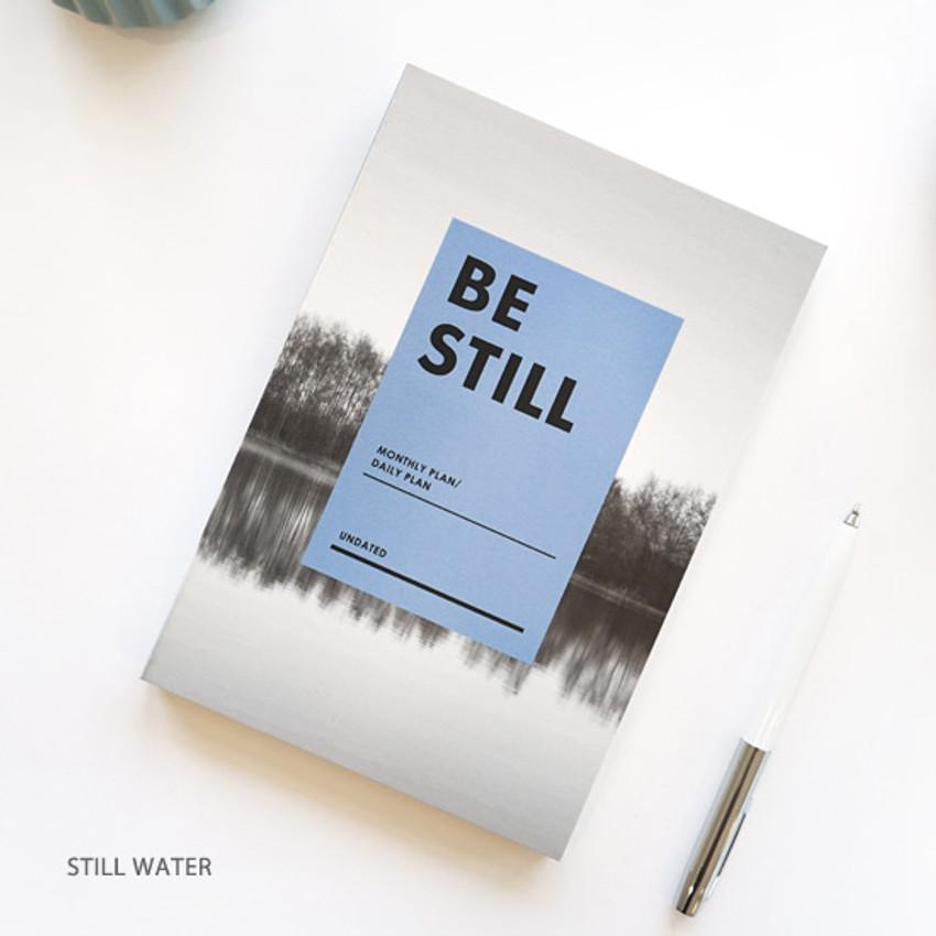 Still water - Be still undated daily planner