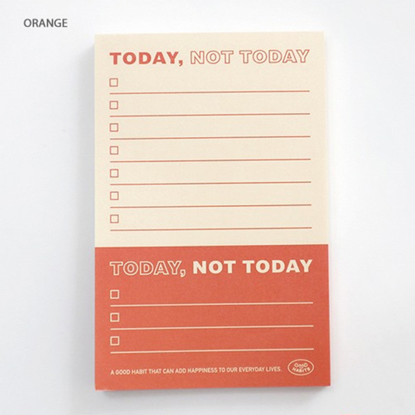 Orange - Good habits Today not today to do list notepad