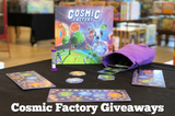 Cosmic Factory Giveaways