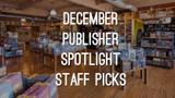 Publisher Spotlight December: Staff Picks