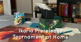 Ikoria Prerelease Tournament at Home