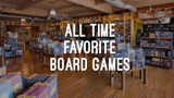 All Time Favorite Board Games