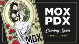 Mox PDX – Update