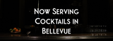 Cocktails in Bellevue – Now Serving