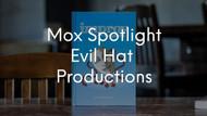 Mox Spotlight June: Evil Hat Productions
