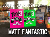 Celebrating LGBTQ+ Game Designers – Matt Fantastic