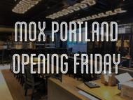 Mox Boarding House Opening in Portland