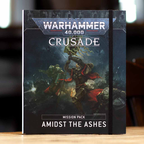 Warhammer 40K - Crusade Mission Pack: Amidst the Ashes