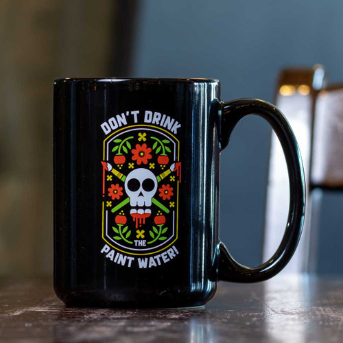 Don't Drink The Paint Water Mug