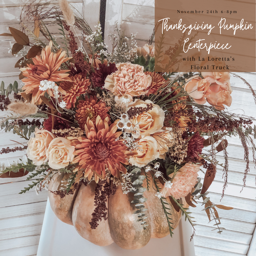 La Loretta Thanksgiving Centerpiece Workshop Ticket