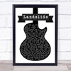 Fleetwood Mac Landslide Black & White Guitar Song Lyric Quote Print