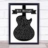 Van Halen Not Enough Black & White Guitar Song Lyric Print