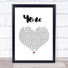 Jess Powell YOU White Heart Song Lyric Quote Music Print