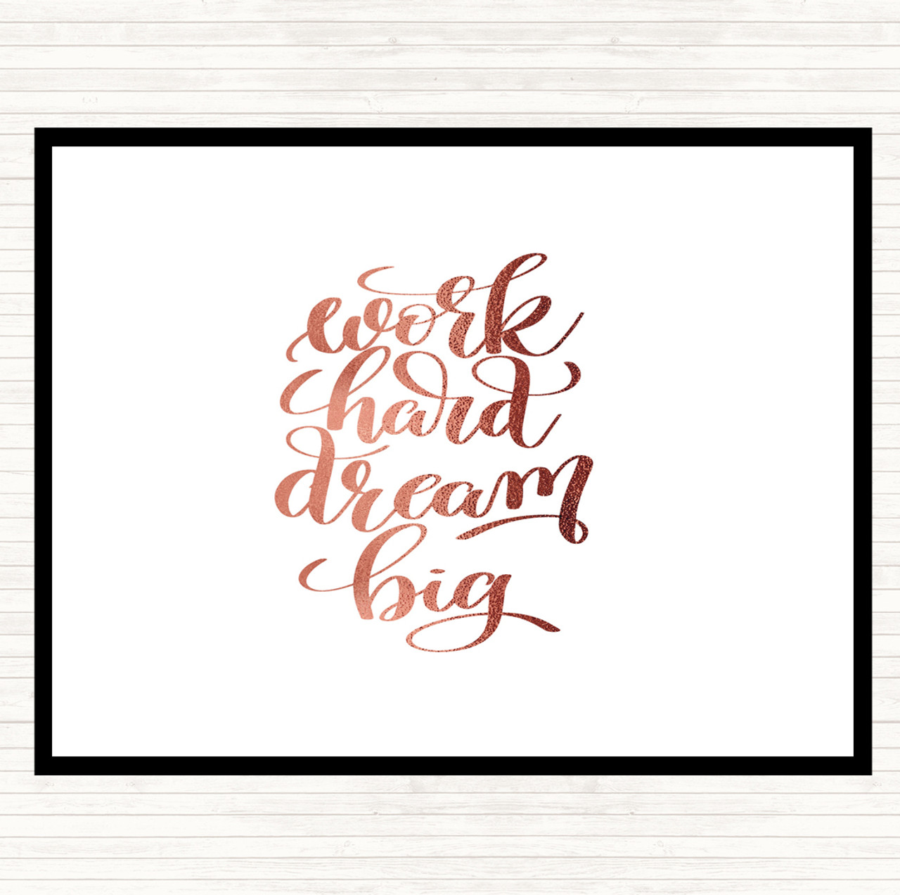 Rose Gold Work Hard Dream Big Quote Dinner Table Placemat The Card Zoo