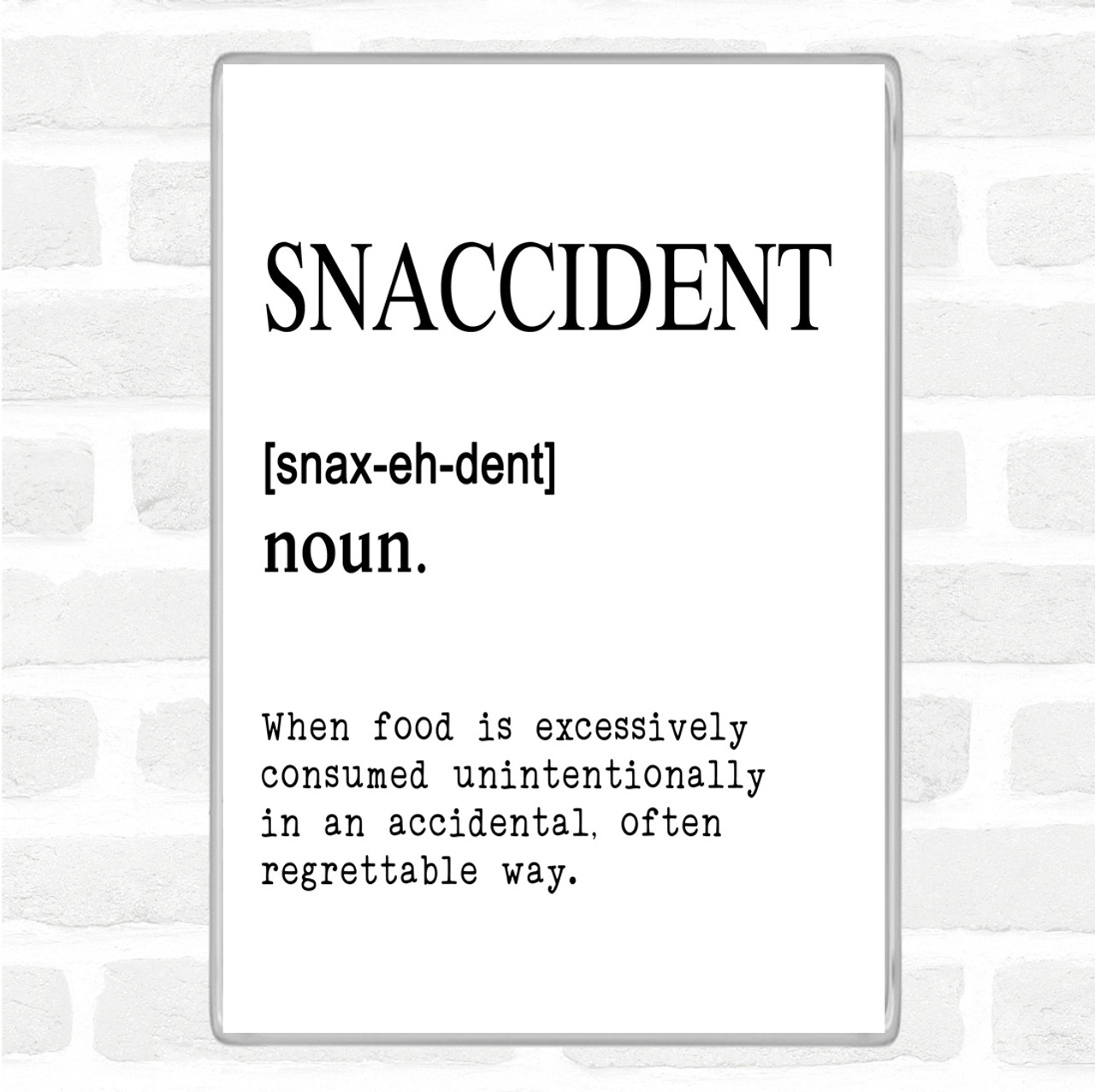 White Black Word Definition Snaccident Quote Jumbo Fridge Magnet