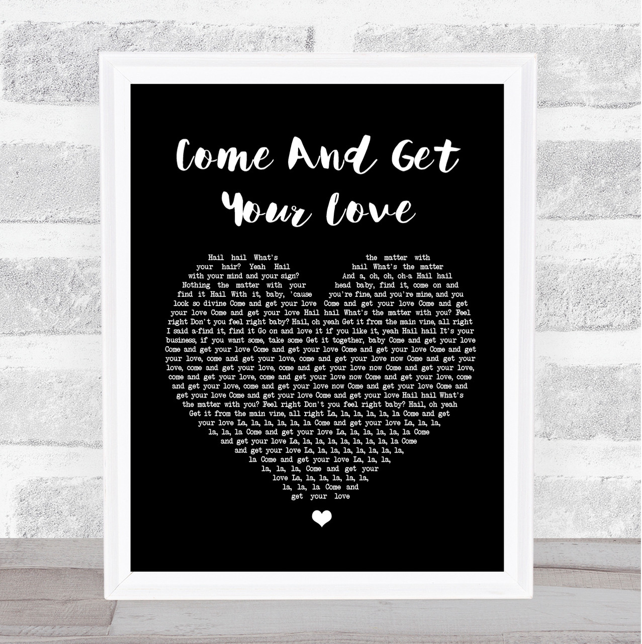 Redbone Come And Get Your Love Black Heart Song Lyric Quote Print