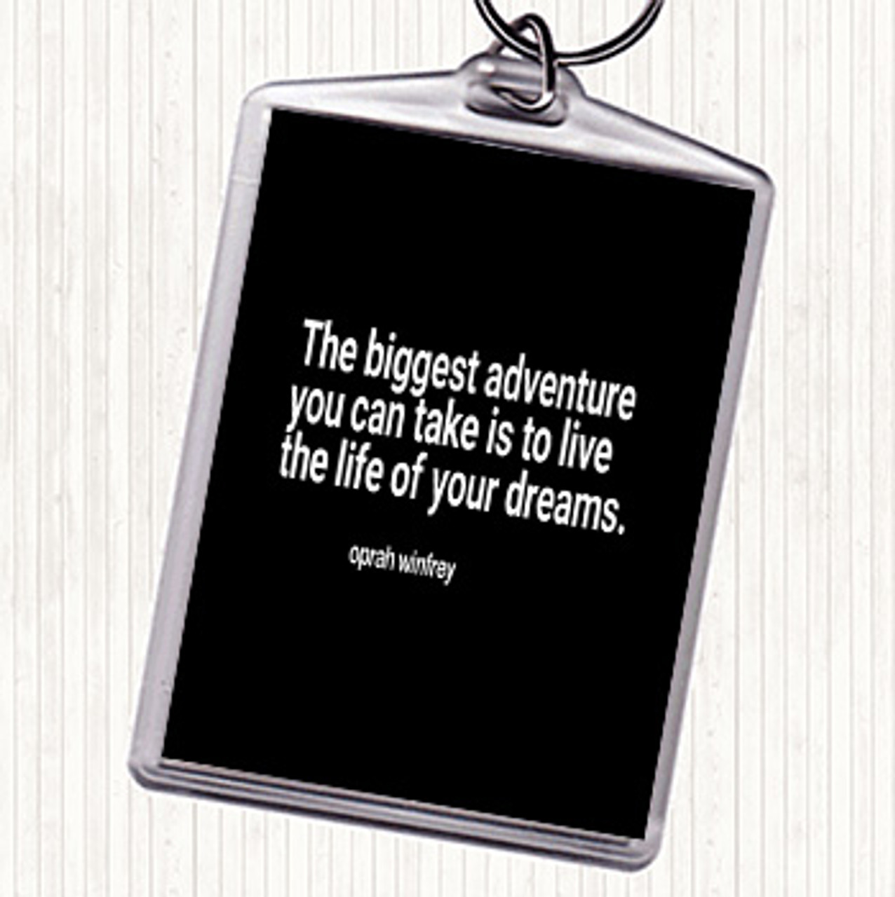 White Black Live The Life Of Your Dreams Quote Bag Tag Keychain Keyring