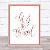 Lets Go Travel Quote Print Poster Rose Gold Wall Art