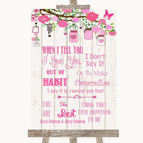 Pink Rustic Wood When I Tell You I Love You Personalised Wedding Sign