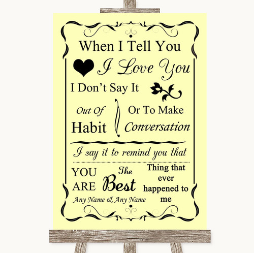 Yellow When I Tell You I Love You Personalised Wedding Sign