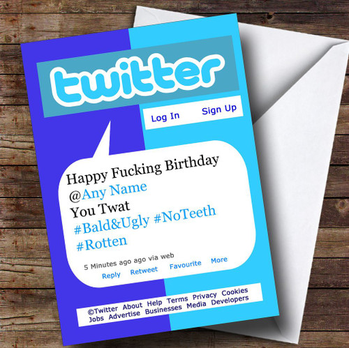 Funny Insulting Offensive Twitter Tweet Personalised Birthday Card