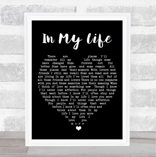 In My Life The Beatles Black Heart Quote Song Lyric Print