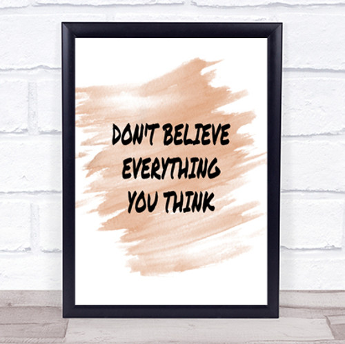 Dont Believe Everything You Think Quote Poster Print The Card Zoo