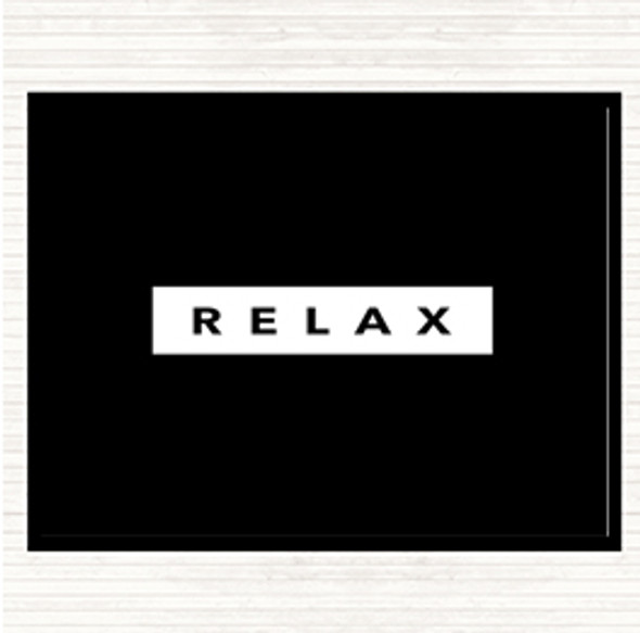 Black White Dark Relax Quote Dinner Table Placemat