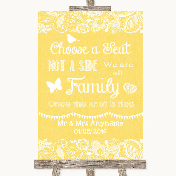 Yellow Burlap & Lace Choose A Seat We Are All Family Personalised Wedding Sign