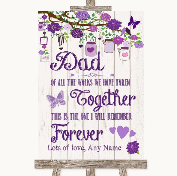 Purple Rustic Wood Dad Walk Down The Aisle Personalised Wedding Sign