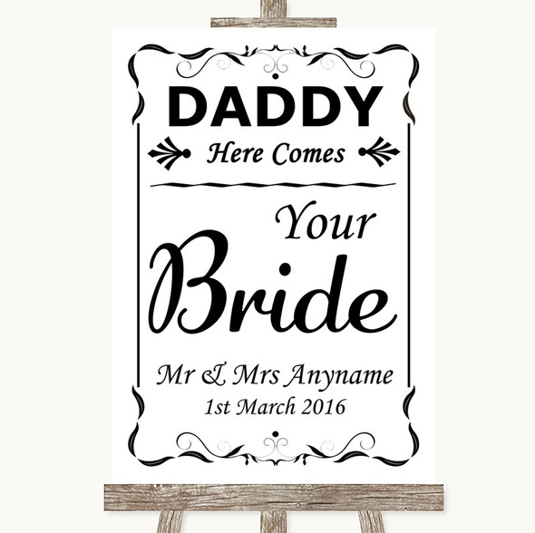 Black & White Daddy Here Comes Your Bride Personalised Wedding Sign