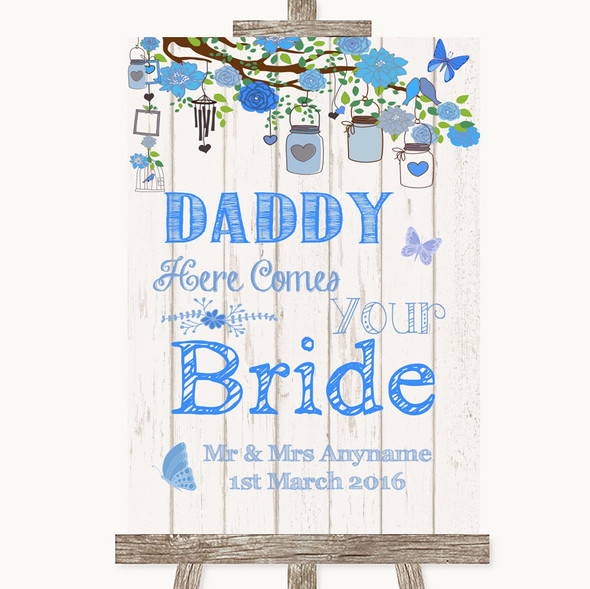 Blue Rustic Wood Daddy Here Comes Your Bride Personalised Wedding Sign