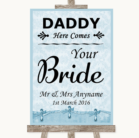 Blue Shabby Chic Daddy Here Comes Your Bride Personalised Wedding Sign