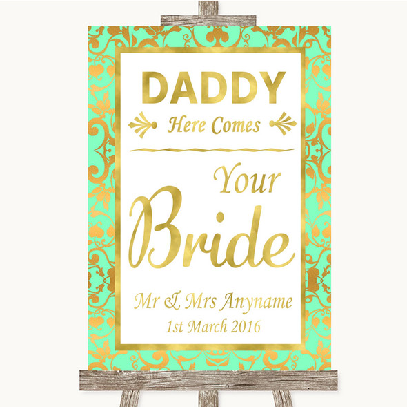 Mint Green & Gold Daddy Here Comes Your Bride Personalised Wedding Sign