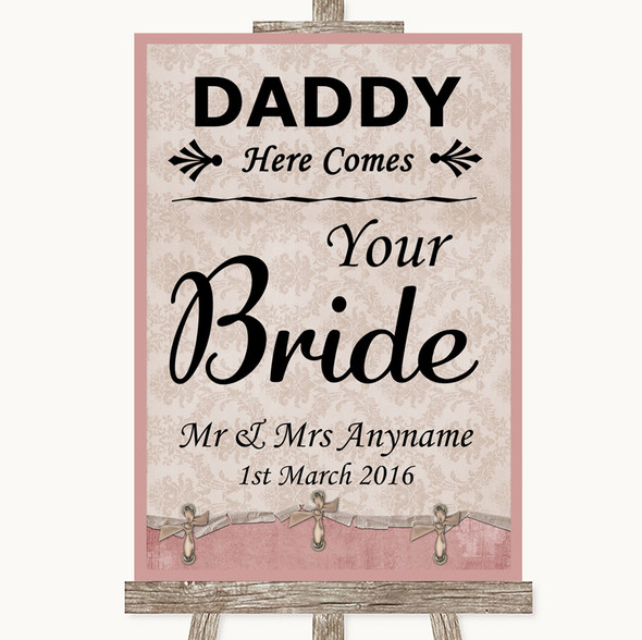 Pink Shabby Chic Daddy Here Comes Your Bride Personalised Wedding Sign