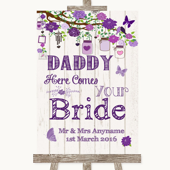 Purple Rustic Wood Daddy Here Comes Your Bride Personalised Wedding Sign