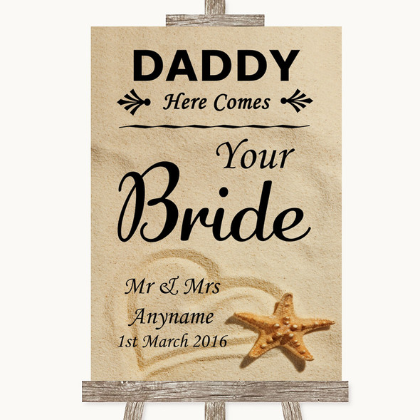 Sandy Beach Daddy Here Comes Your Bride Personalised Wedding Sign