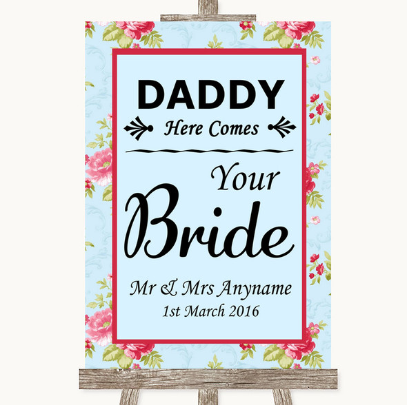 Shabby Chic Floral Daddy Here Comes Your Bride Personalised Wedding Sign