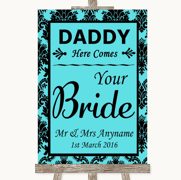 Tiffany Blue Damask Daddy Here Comes Your Bride Personalised Wedding Sign