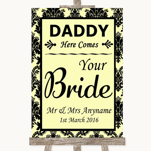 Yellow Damask Daddy Here Comes Your Bride Personalised Wedding Sign