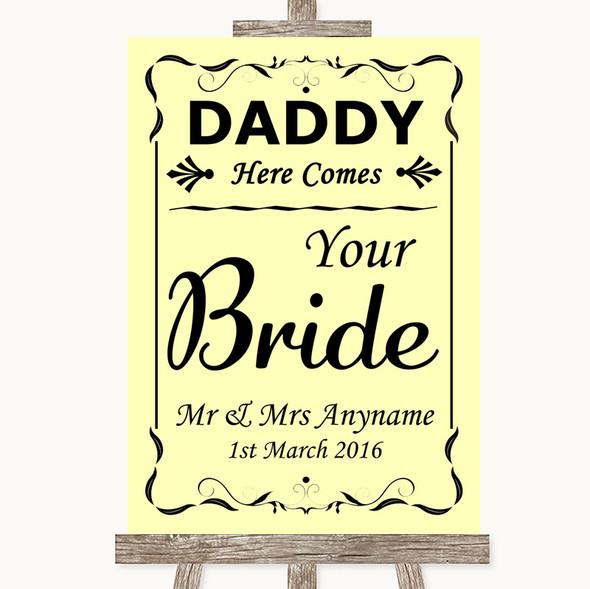 Yellow Daddy Here Comes Your Bride Personalised Wedding Sign
